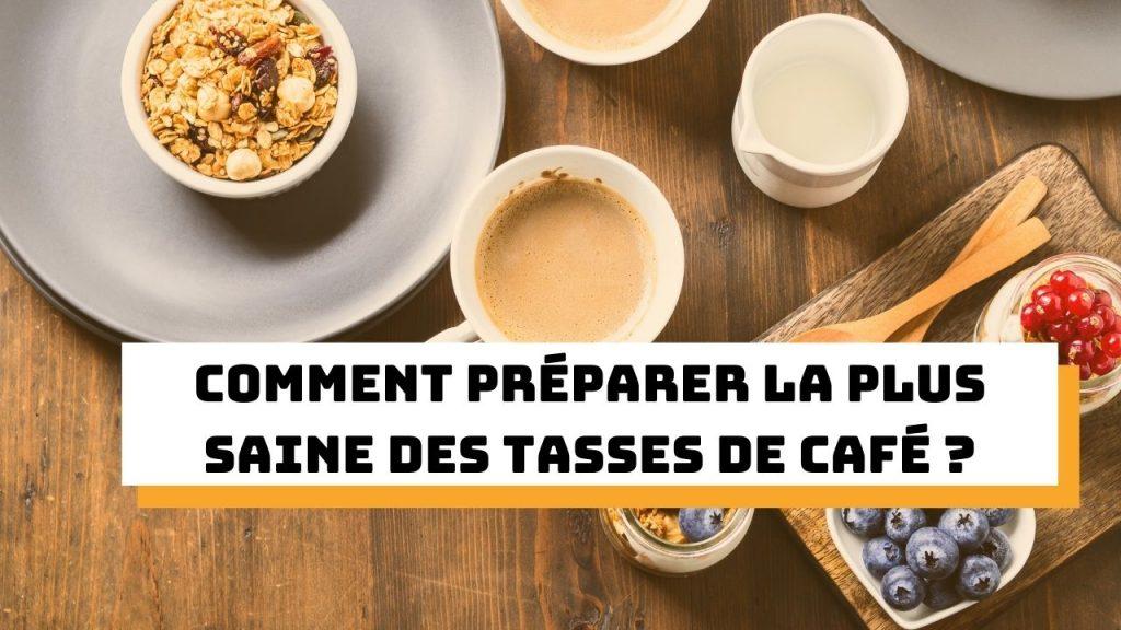 Comment préparer la plus saine des tasses de café - mukkee - blog